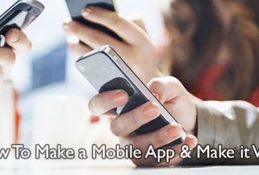 How to Make a Mobile App and Make it Viral
